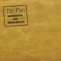 Tin Pan | Underdogs & Thundercats