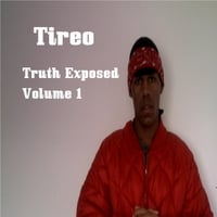 Tireo | Truth Exposed, Vol. 1