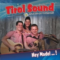 Tirol Sound | Hey Madel ... !