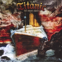 Titanic (featuring Robert Sweet of Stryper on drums) | Full Steam Ahead +2