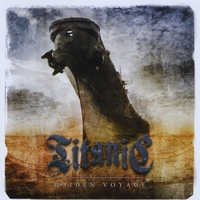 Titanic | Maiden Voyage  (featuring Robert Sweet of Stryper on drums)(Collector's Edition)