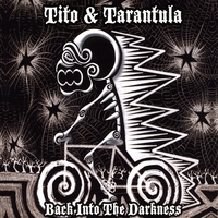 Tito & Tarantula | Back Into The Darkness