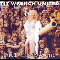 Tit Wrench | Full Employment