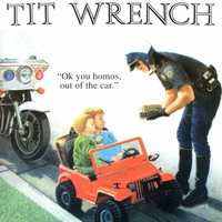 Tit Wrench | Ok You Homos, Out of the Car