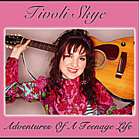 "Tivoli Skye | ""Adventures of a Teenage Life"""