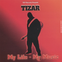 Tizar | My Life My Music