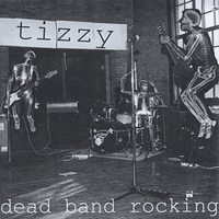 Tizzy | Dead Band Rocking