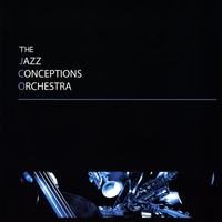 The Jazz Conceptions Orchestra | The Jazz Conceptions Orchestra