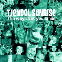 Tjendol Sunrise | The Way That You Smile