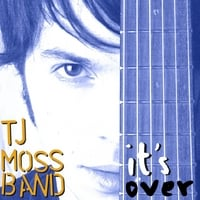 TJ Moss Band | It's Over