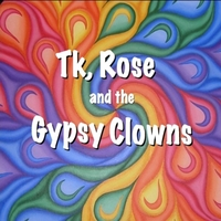 Tk and Rose | Tk, Rose and the Gypsy Clowns