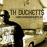 T.K. Duckett$ | H2H (How 2 Hussle)
