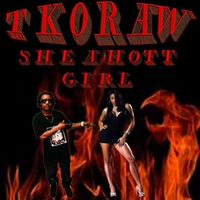 Tkoraw | She a Hot Girl
