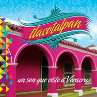 Various Artists | Tlacotalpan un Son Que Viste a Veracruz