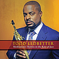 Todd Ledbetter | Meditations: Hymns in the Key of Jazz