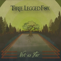 Three Legged Fox | Not as Far
