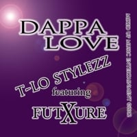 T-Lo Stylezz & Future X | Dappa Love
