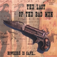 the last of the bad men | nowhere is safe