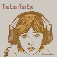 Time Longer Than Rope | Referents - EP
