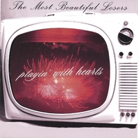 The Most Beautiful Losers | Playin' With Hearts