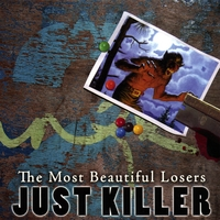 The Most Beautiful Losers | Just Killer