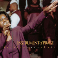 Toronto Mass Choir | Instrument of Praise