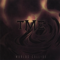 TME | Worlds Collide