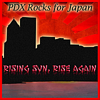 PDX Rocks for Japan | Rising Sun, Rise Again