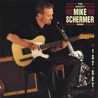 The Mighty Mike Schermer Band | First Set