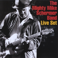 The Mighty Mike Schermer Band | Live Set