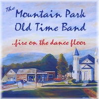 The Mountain Park Old Time Band | Fire On The Dance Floor