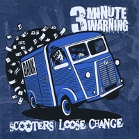 Three Minute Warning | Scooters Loose Change