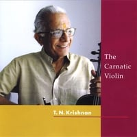 T. N. Krishnan | The Carnatic Violin