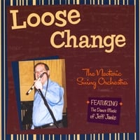 Jeff Janke and The Neoteric Swing Orchestra | Loose Change