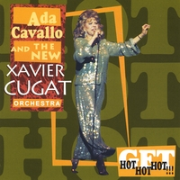 The New Xavier Cugat Orchestra | Ada Cavallo and The New Xavier Cugat Orchestra Get Hot Hot Hot