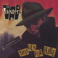 The Toasters | This Gun For Hire
