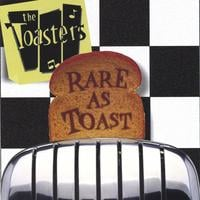 The Toasters | Rare As Toast