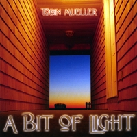 Tobin Mueller | A Bit Of Light