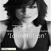 Toby | Idle Motion (Toby Remix)