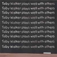 Toby Walker | Toby Walker Plays Well With Others
