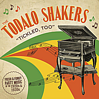 The Todalo Shakers | Tickled, Too