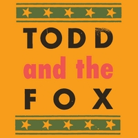 Todd and the Fox | Todd and the Fox