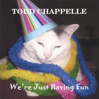 Todd Chappelle | We're Just Having Fun