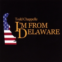 Todd Chappelle | I'm From Delaware