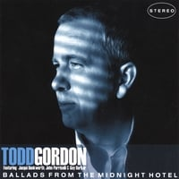 Todd Gordon | Ballads from the Midnight Hotel