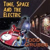 Todd Grubbs | Time, Space and The Electric
