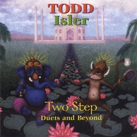 Todd Isler | Two Step (Duets and Beyond)