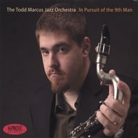 Todd Marcus Jazz Orchestra | In Pursuit Of The 9th Man