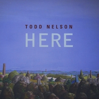 Here by Todd Nelson