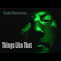 Todd Norcross | Things Like That